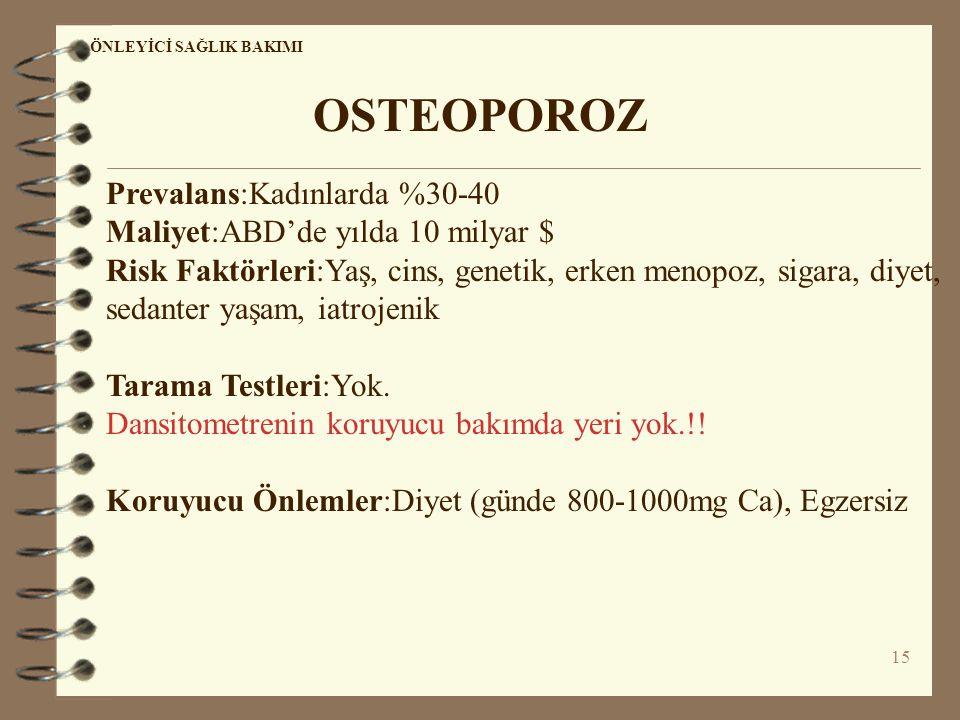 OSTEOPOROZ Prevalans:Kadınlarda %30-40
