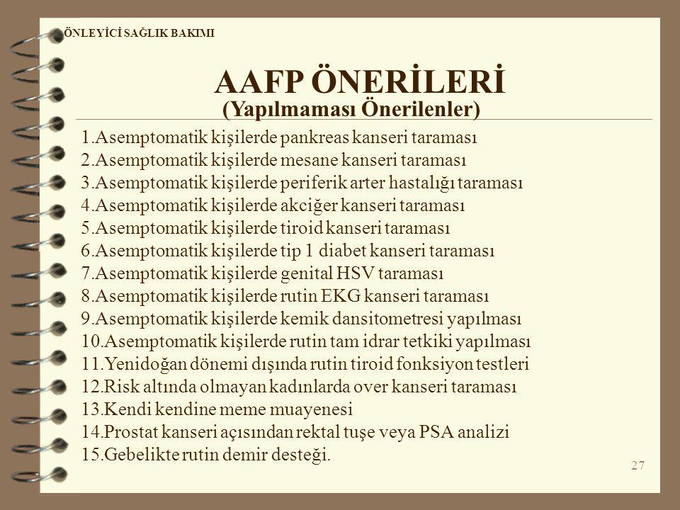 AAFP ÖNERİLERİ (Yapılmaması Önerilenler)