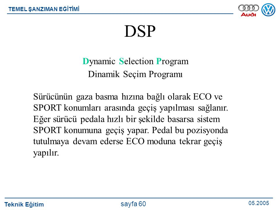 DSP Dynamic Selection Program Dinamik Seçim Programı
