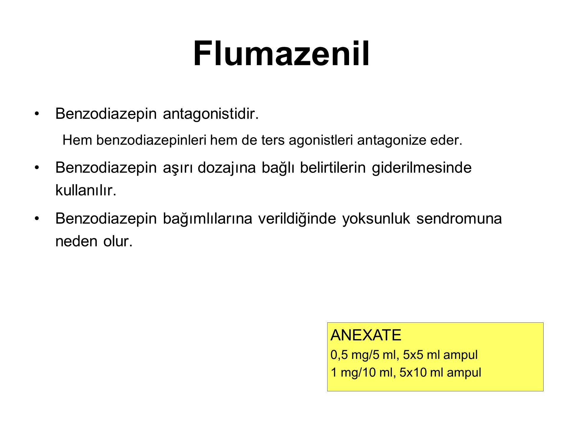 Flumazenil Benzodiazepin antagonistidir.