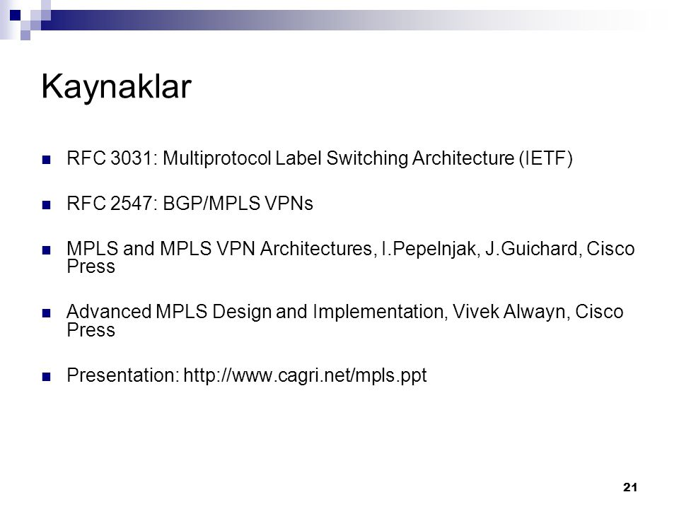 Kaynaklar RFC 3031: Multiprotocol Label Switching Architecture (IETF)