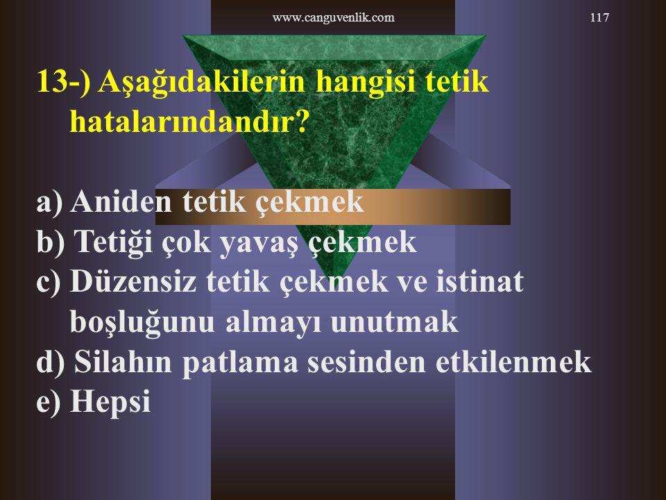 13-) Aşağıdakilerin hangisi tetik hatalarındandır