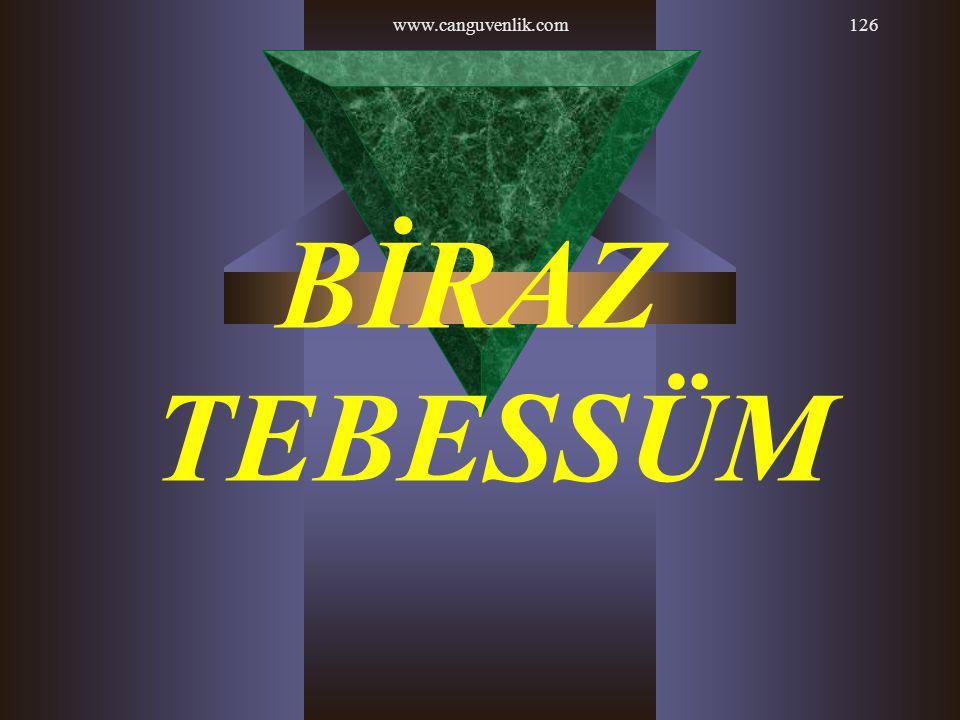 www.canguvenlik.com BİRAZ TEBESSÜM