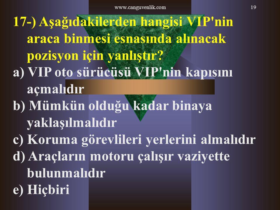 a) VIP oto sürücüsü VIP nin kapısını açmalıdır