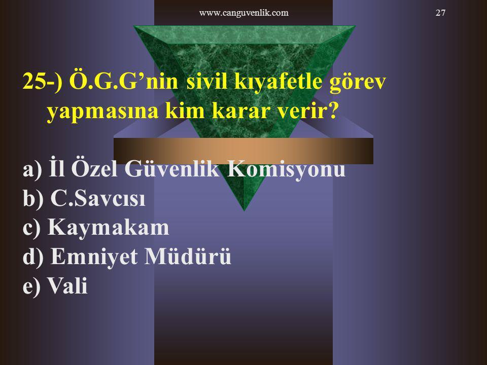 25-) Ö.G.G'nin sivil kıyafetle görev yapmasına kim karar verir