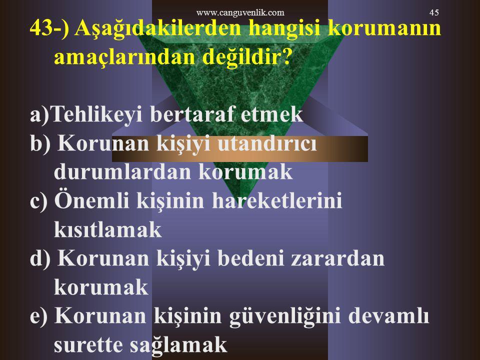 43-) Aşağıdakilerden hangisi korumanın amaçlarından değildir