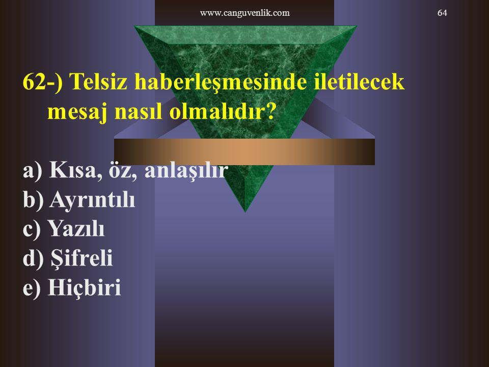 62-) Telsiz haberleşmesinde iletilecek mesaj nasıl olmalıdır