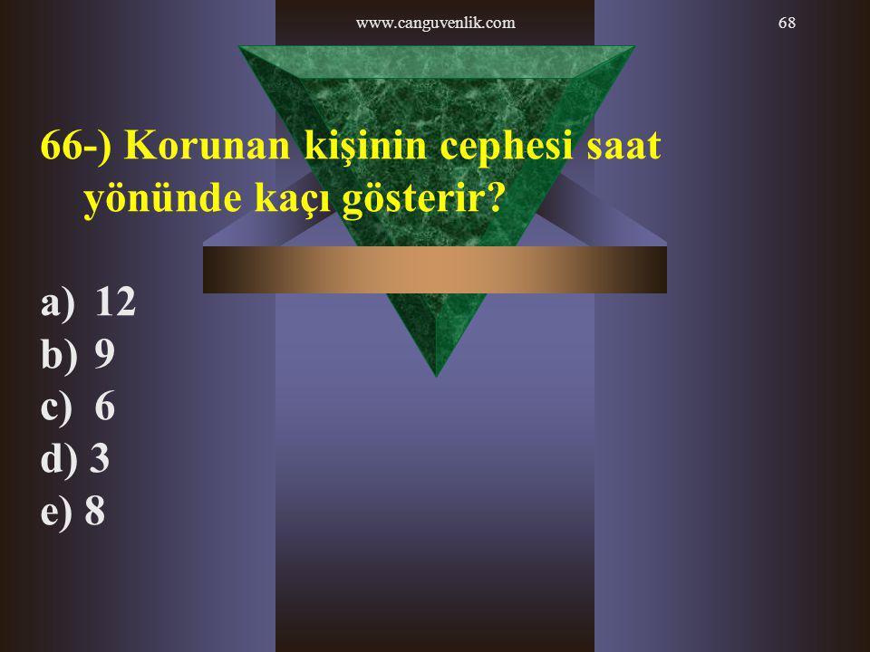 66-) Korunan kişinin cephesi saat yönünde kaçı gösterir