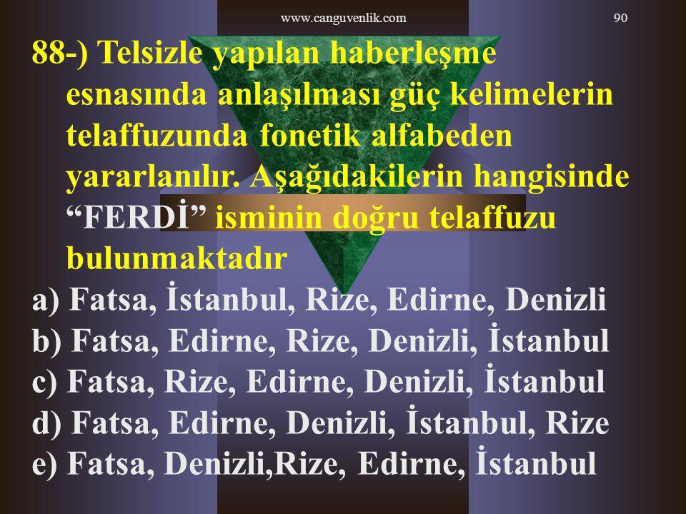 a) Fatsa, İstanbul, Rize, Edirne, Denizli