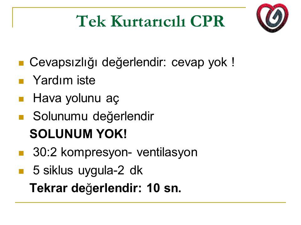 Tek Kurtarıcılı CPR Cevapsızlığı değerlendir: cevap yok ! Yardım iste