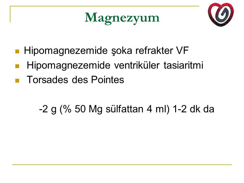 Magnezyum Hipomagnezemide şoka refrakter VF