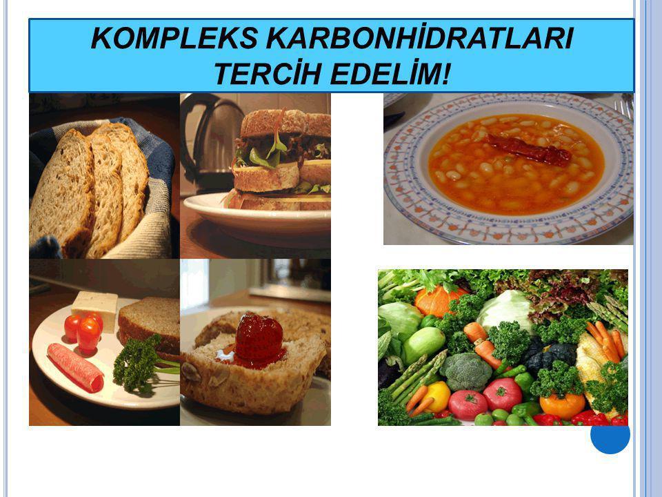 KOMPLEKS KARBONHİDRATLARI TERCİH EDELİM!