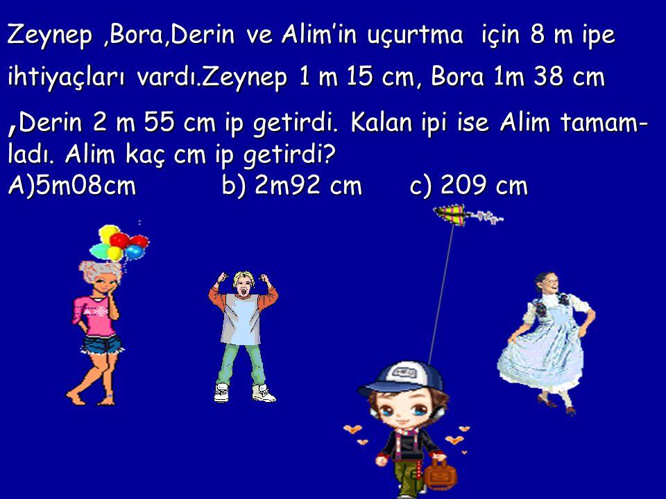 Zeynep ,Bora,Derin ve Alim'in uçurtma için 8 m ipe ihtiyaçları vardı