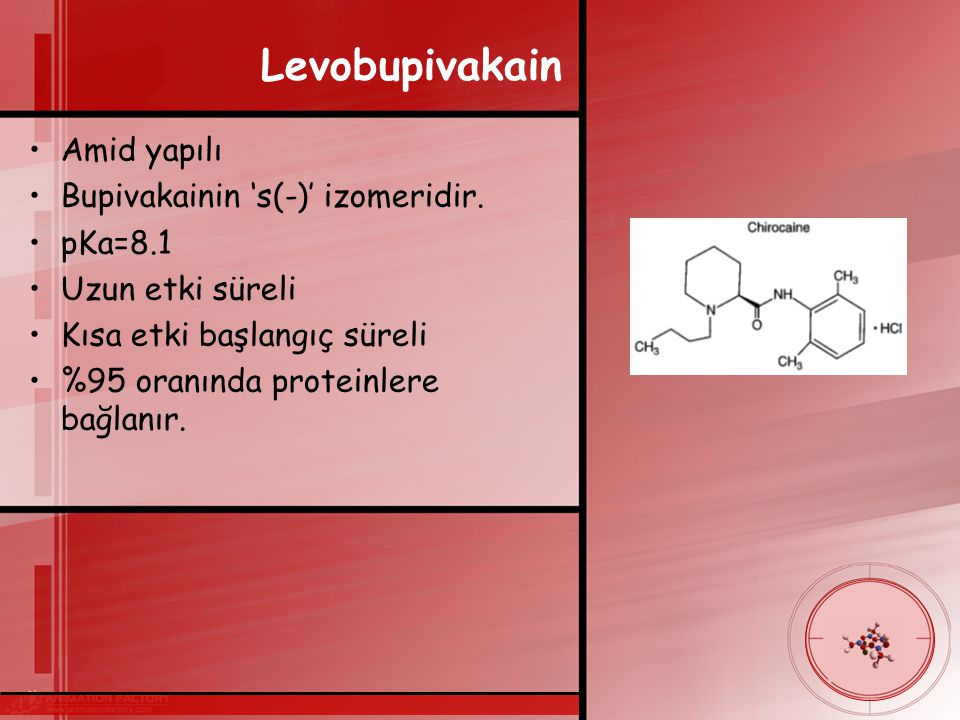 Levobupivakain Amid yapılı Bupivakainin 's(-)' izomeridir. pKa=8.1