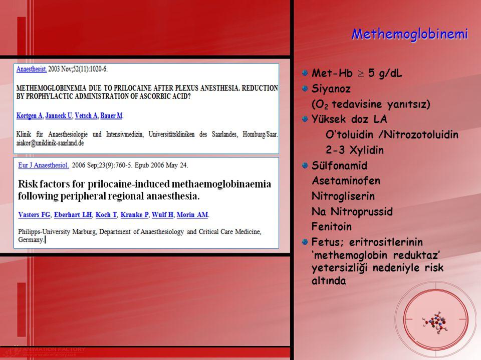 Methemoglobinemi Met-Hb  5 g/dL Siyanoz (O2 tedavisine yanıtsız)