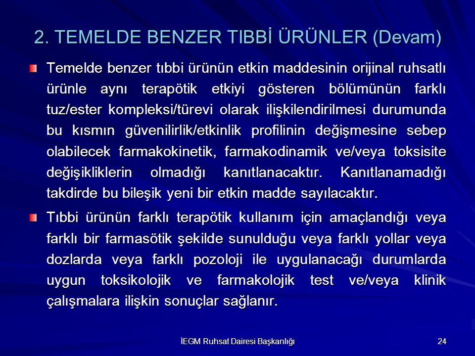 2. TEMELDE BENZER TIBBİ ÜRÜNLER (Devam)