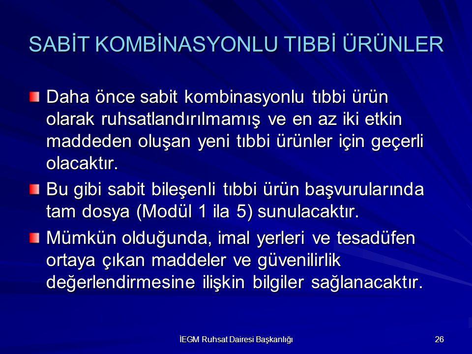 SABİT KOMBİNASYONLU TIBBİ ÜRÜNLER
