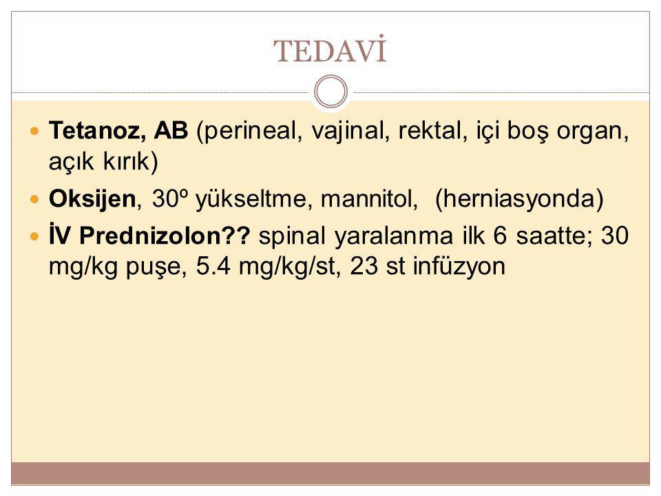 TEDAVİ Tetanoz, AB (perineal, vajinal, rektal, içi boş organ, açık kırık) Oksijen, 30º yükseltme, mannitol, (herniasyonda)