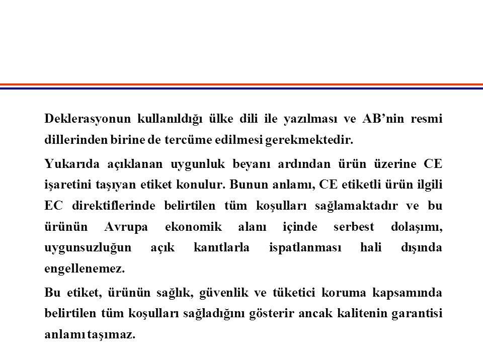 Deklerasyonun kullanıldığı ülke dili ile yazılması ve AB'nin resmi dillerinden birine de tercüme edilmesi gerekmektedir.