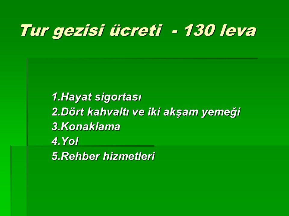 Tur gezisi ücreti - 130 leva