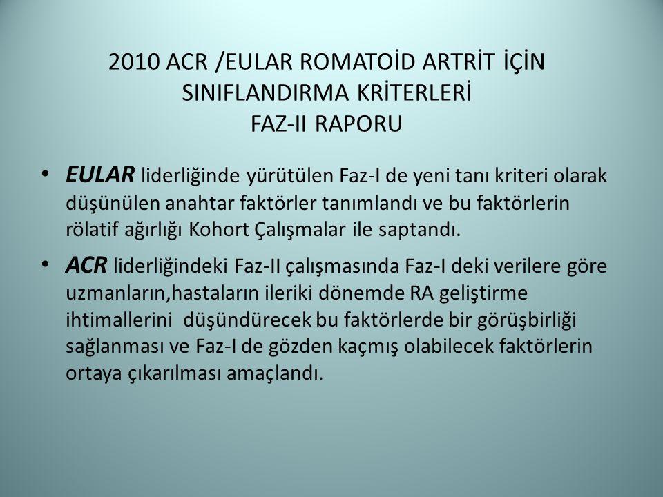 2010 ACR /EULAR ROMATOİD ARTRİT İÇİN SINIFLANDIRMA KRİTERLERİ FAZ-II RAPORU