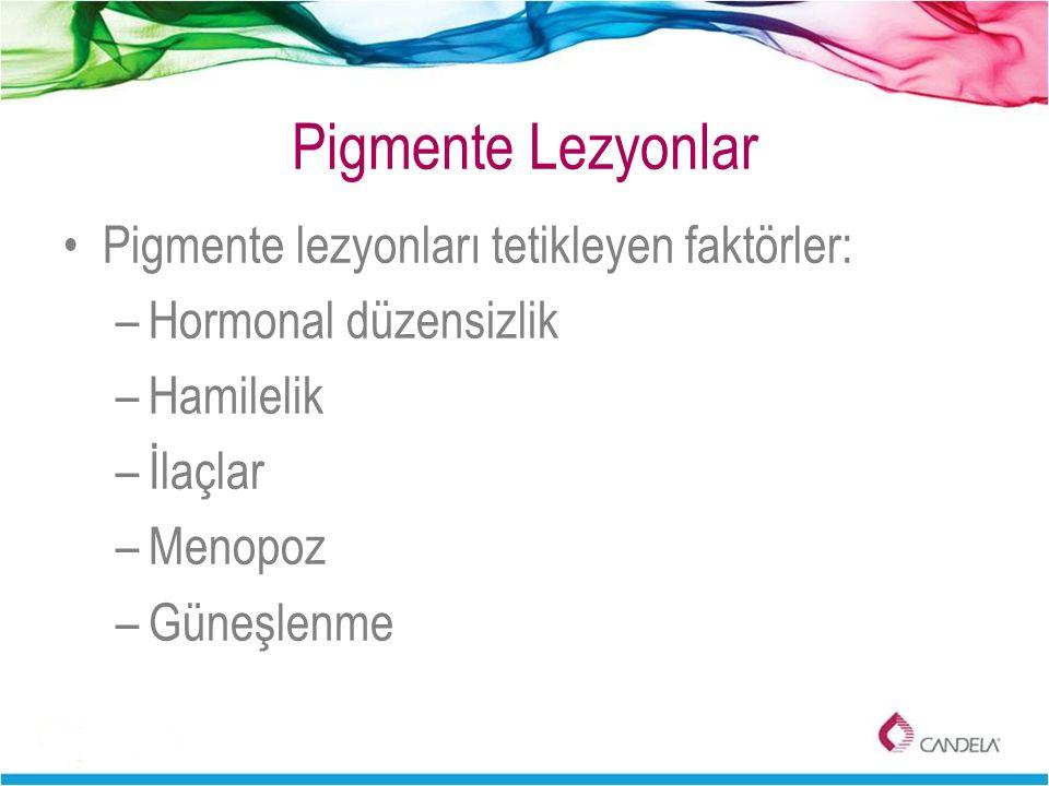 Pigmente Lezyonlar Pigmente lezyonları tetikleyen faktörler: