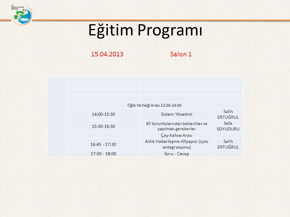 Eğitim Programı 15.04.2013 Salon 1 14:00-15:30 Sistem Yönetimi