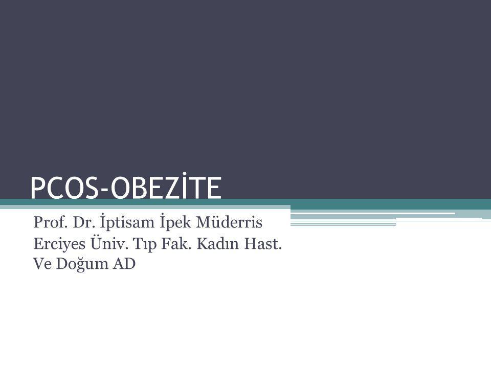 PCOS-OBEZİTE Prof. Dr. İptisam İpek Müderris