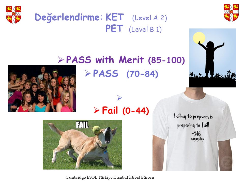Değerlendirme: KET (Level A 2) PET (Level B 1)