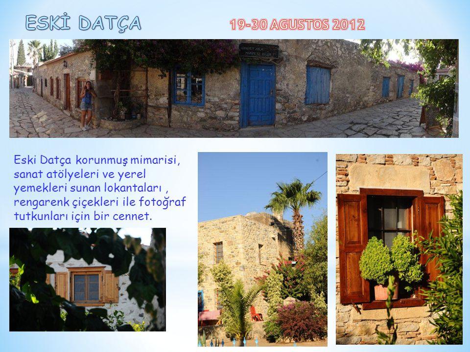ESKİ DATÇA 19-30 AGUSTOS 2012 Eski Datça korunmuş mimarisi,