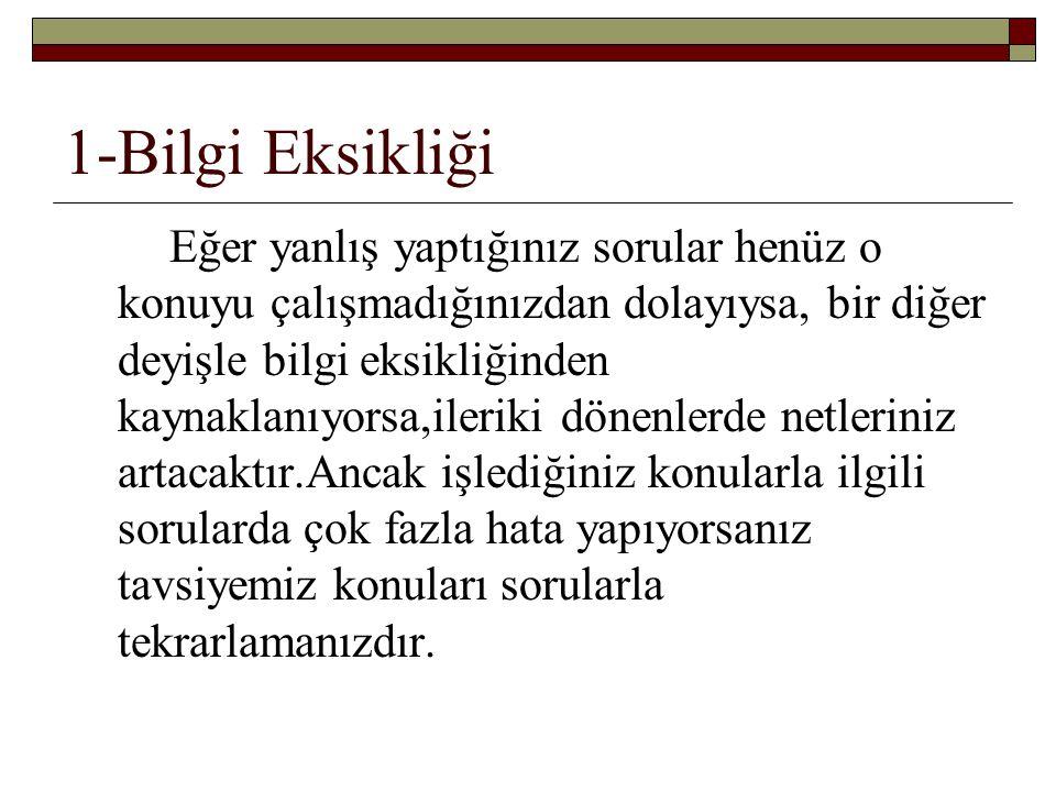 1-Bilgi Eksikliği
