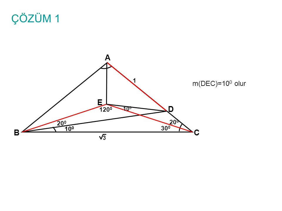 ÇÖZÜM 1 A 1 m(DEC)=100 olur E 1200 100 D 200 200 100 100 300 B C 3