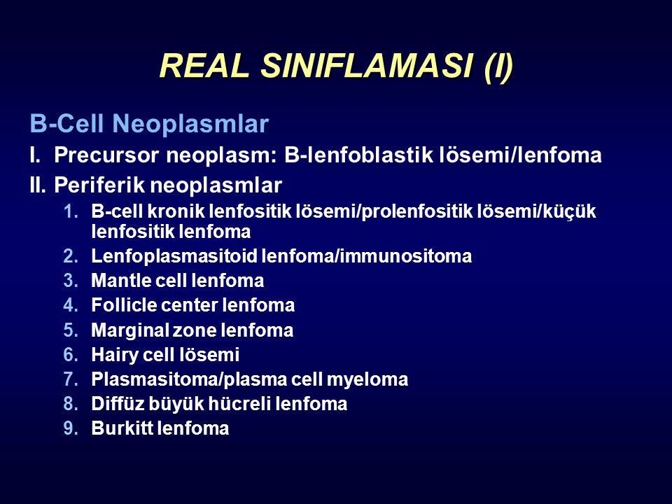 REAL SINIFLAMASI (I) B-Cell Neoplasmlar
