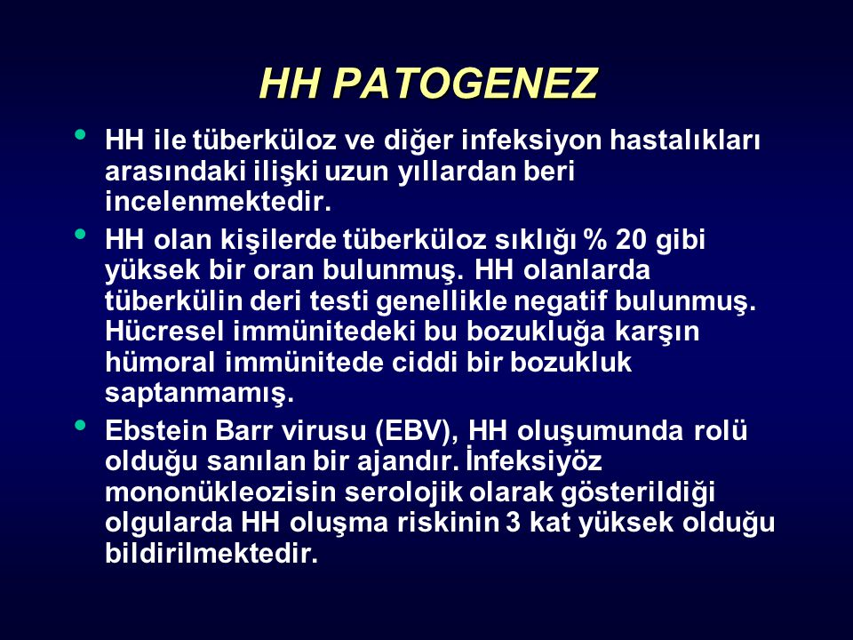 HH PATOGENEZ HH ile tüberküloz ve diğer infeksiyon hastalıkları arasındaki ilişki uzun yıllardan beri incelenmektedir.
