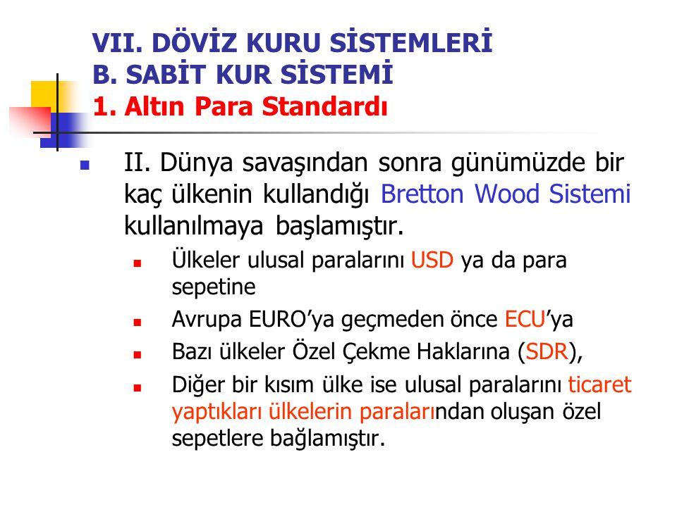 VII. DÖVİZ KURU SİSTEMLERİ B. SABİT KUR SİSTEMİ 1. Altın Para Standardı