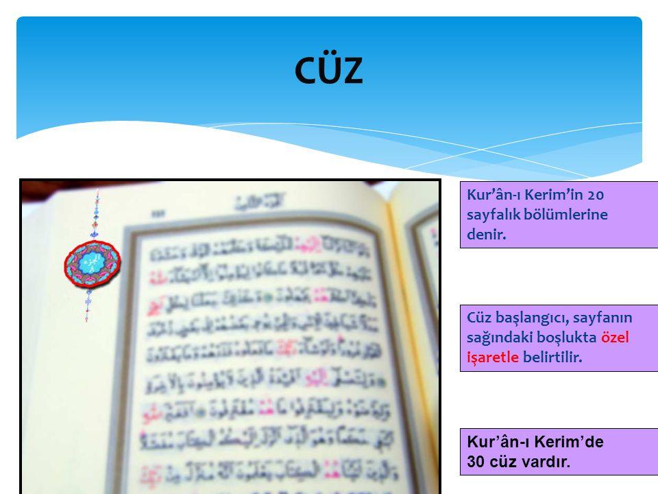 CÜZ Kur'ân-ı Kerim'in 20 sayfalık bölümlerine denir.