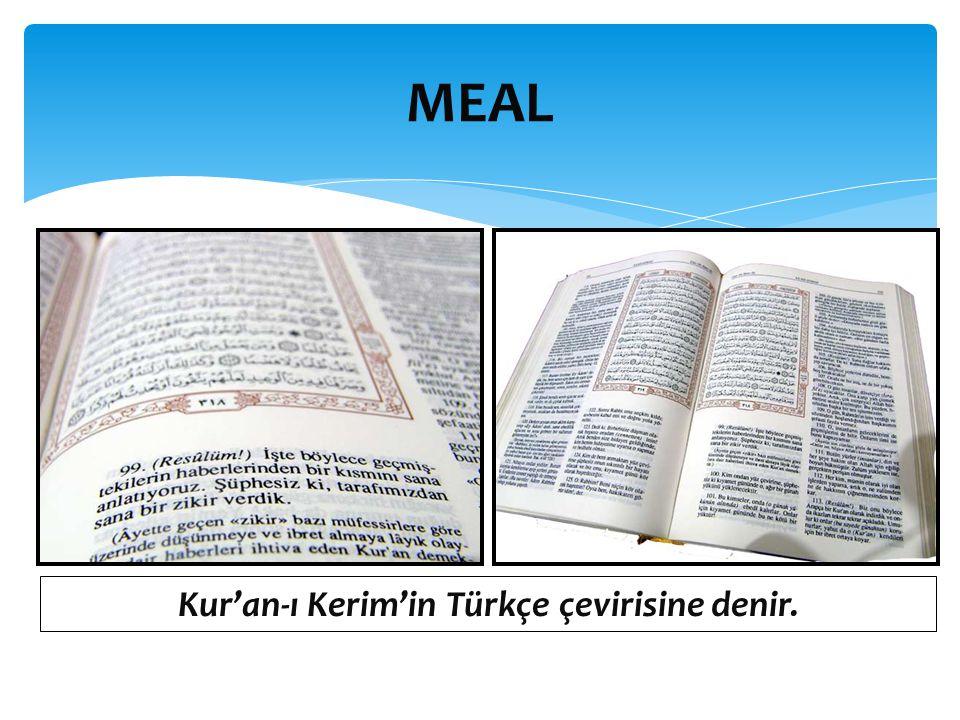 Kur'an-ı Kerim'in Türkçe çevirisine denir.