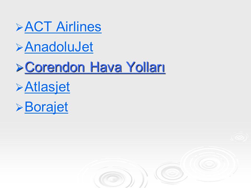 ACT Airlines AnadoluJet Corendon Hava Yolları Atlasjet Borajet