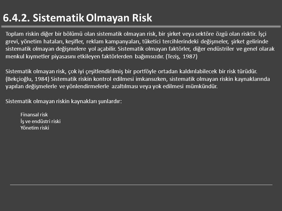 6.4.2. Sistematik Olmayan Risk
