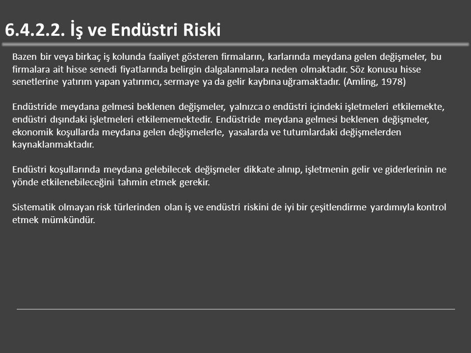 6.4.2.2. İş ve Endüstri Riski