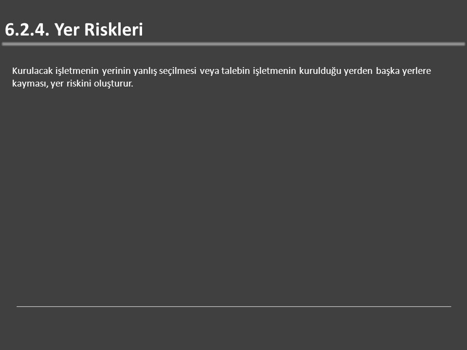 6.2.4. Yer Riskleri