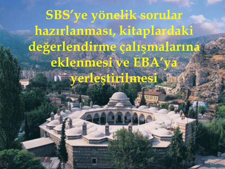 SBS'ye yönelik sorular hazırlanması, kitaplardaki değerlendirme çalışmalarına eklenmesi ve EBA'ya yerleştirilmesi