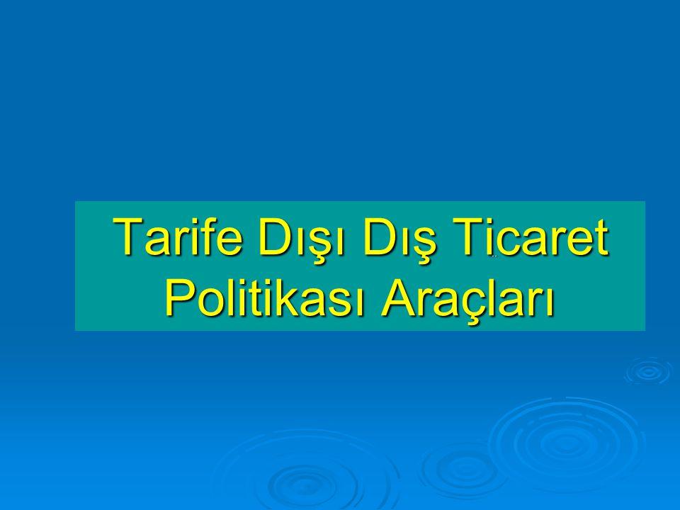 Tarife Dışı Dış Ticaret Politikası Araçları