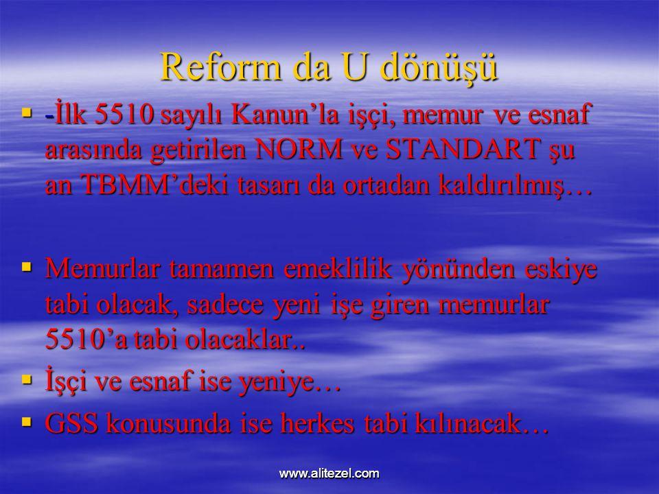 Reform da U dönüşü -İlk 5510 sayılı Kanun'la işçi, memur ve esnaf arasında getirilen NORM ve STANDART şu an TBMM'deki tasarı da ortadan kaldırılmış…