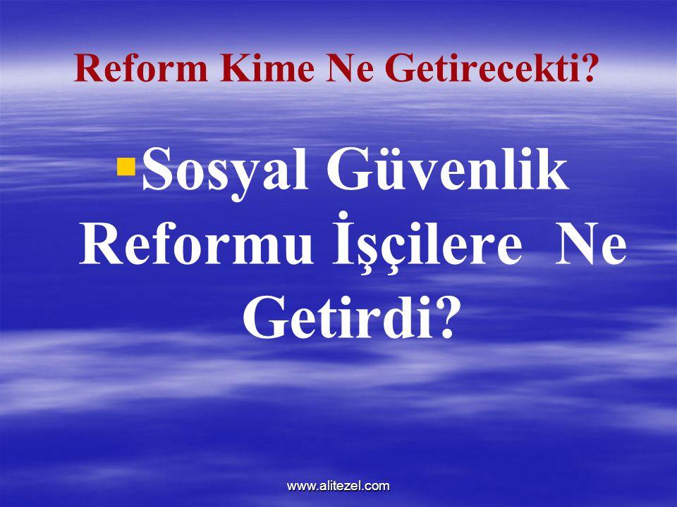 Reform Kime Ne Getirecekti
