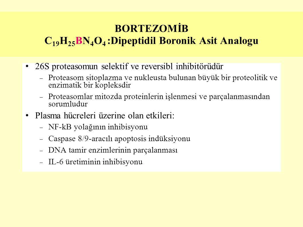 BORTEZOMİB C19H25BN4O4 :Dipeptidil Boronik Asit Analogu