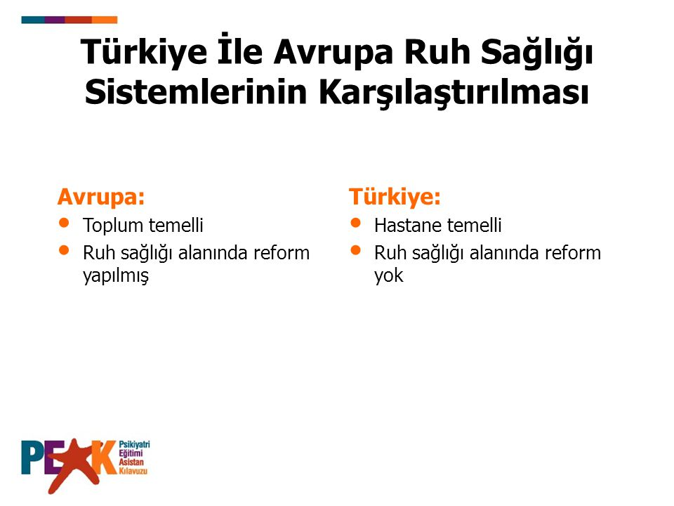 Türkiye İle Avrupa Ruh Sağlığı Sistemlerinin Karşılaştırılması