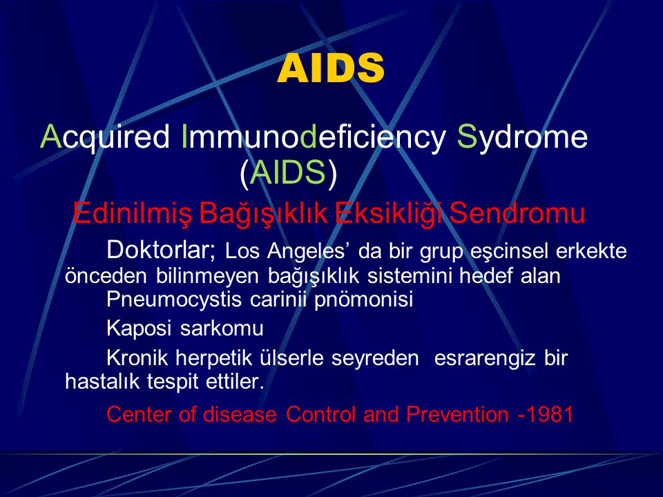AIDS Acquired Immunodeficiency Sydrome (AIDS)