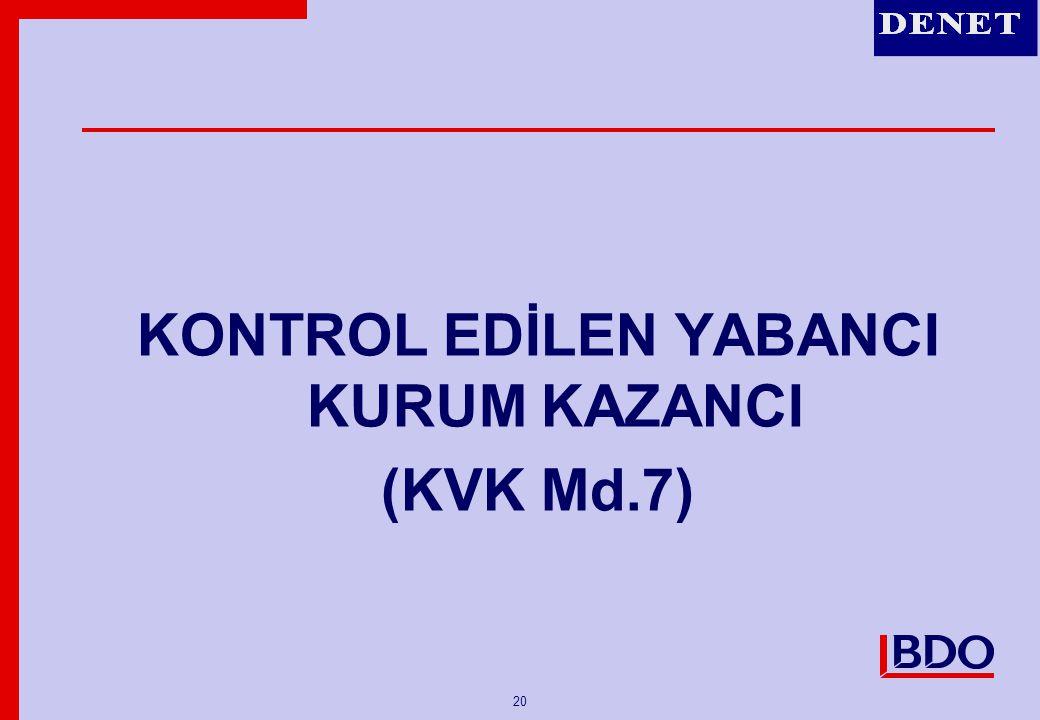 Kontrol Edilen Yabancı Kurum (CFC) Kazancı (KVK.md.7)