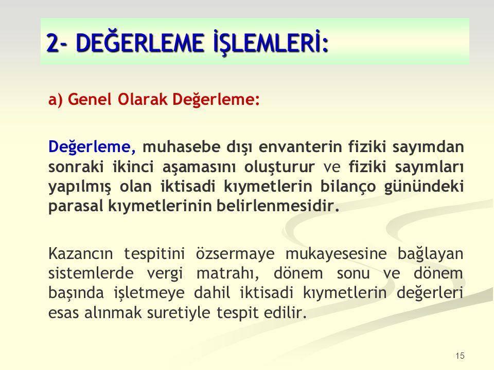 2- DEĞERLEME İŞLEMLERİ: